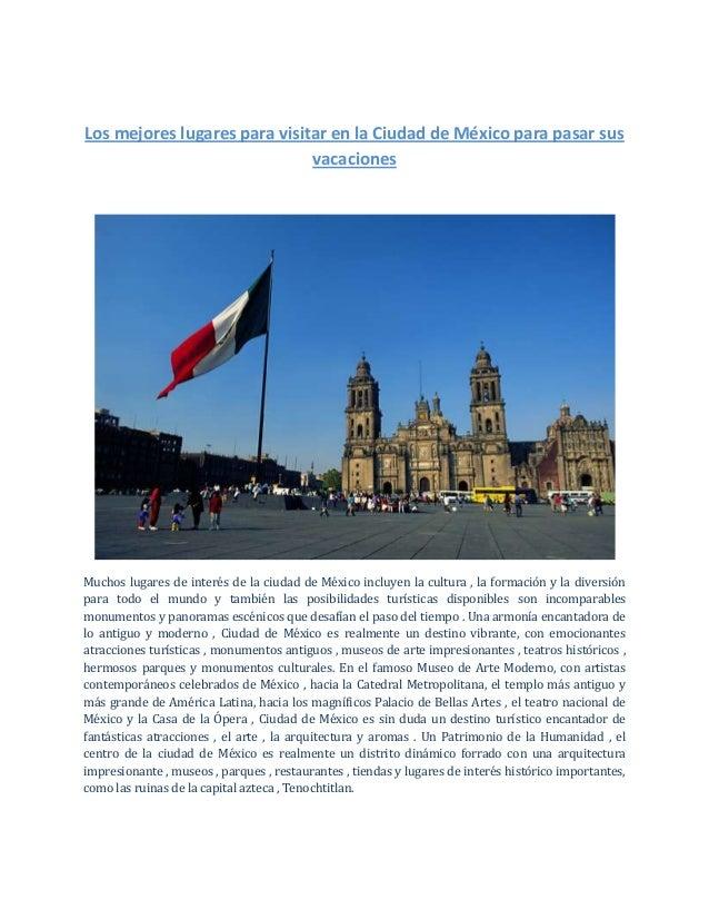 Los mejores lugares para visitar en la Ciudad de México para pasar sus vacaciones Muchos lugares de interés de la ciudad d...