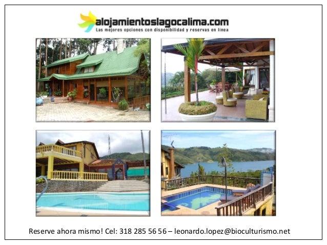 Reserve ahora mismo! Cel: 318 285 56 56 – leonardo.lopez@bioculturismo.net