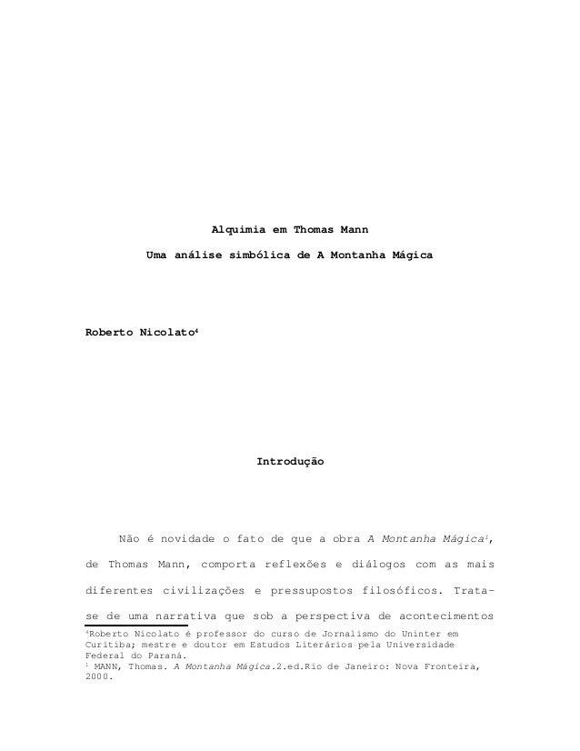 Alquimia em Thomas Mann Uma análise simbólica de A Montanha Mágica Roberto Nicolato4 Introdução Não é novidade o fato de q...