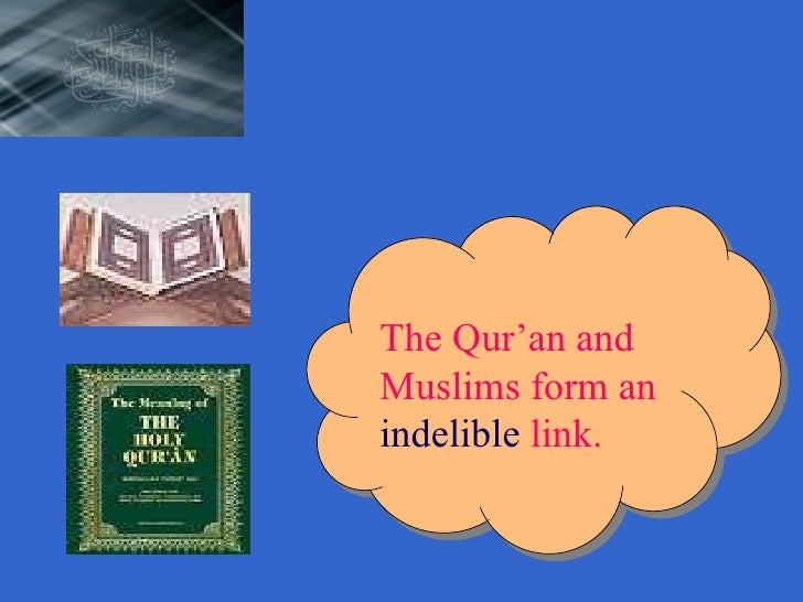 The Qur'an and Muslims form an  indelible  link.