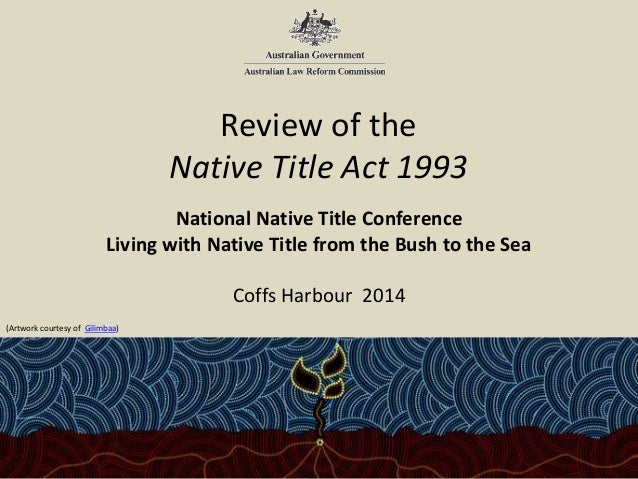 law reform on native title Collings, neva --- native title, economic development and the environment [2009] alrcrefjl 15 (2009) 93 australian law reform commission reform journal 45.