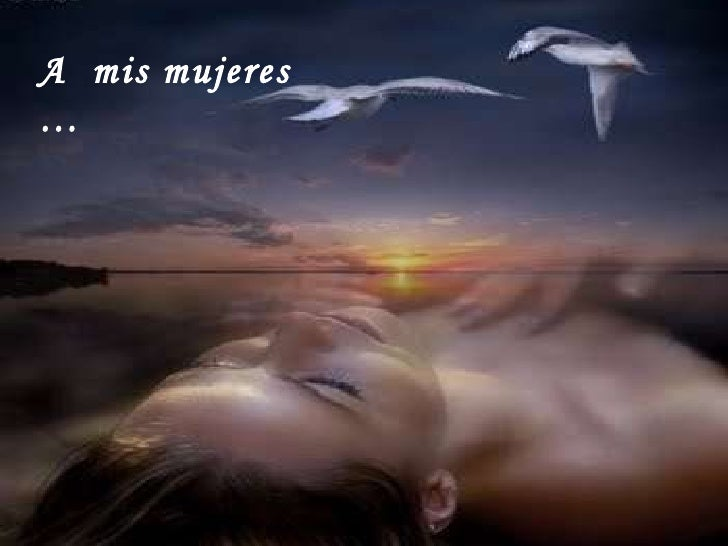 A  mis mujeres …