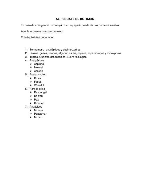 AL RESCATE EL BOTIQUIN En caso de emergencia un botiquín bien equipado puede dar los primeros auxilios. Aquí le aconsejamo...