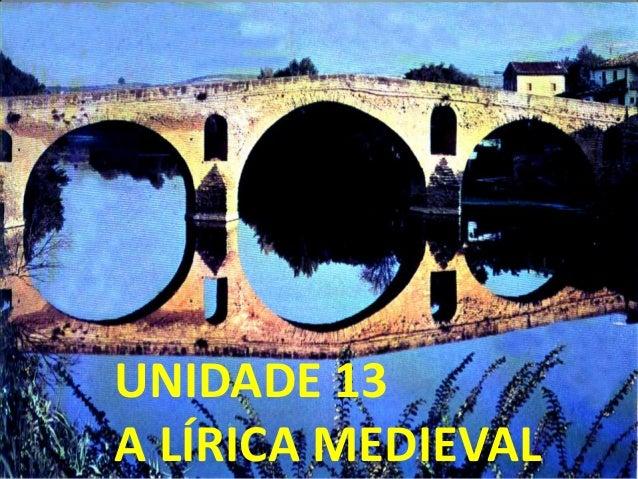 UNIDADE 13A LÍRICA MEDIEVAL
