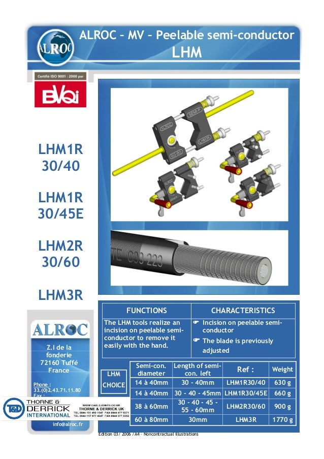 ALROC – MV – Peelable semi-conductor LHM LHM1R 30/40 LHM1R 30/45E LHM2R 30/60 LHM3R FUNCTIONS CHARACTERISTICS The LHM tool...