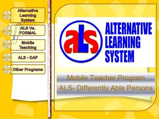 The ALS Mobile Teacher Program Literacy is a positive factor in human capacity building. It is an enabling factor, releasi...