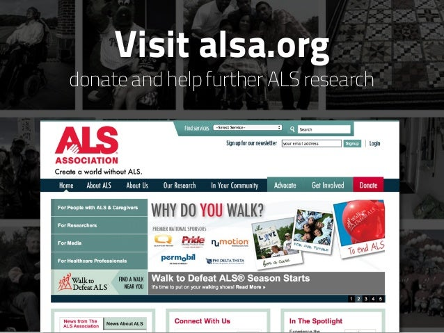 Visit alsa.org donate and help further ALS research
