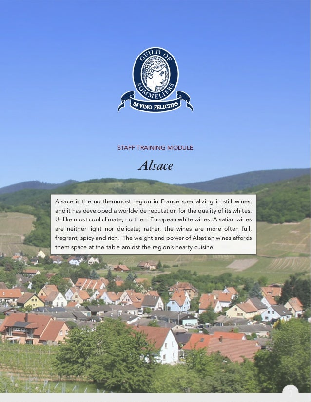 STAFF TRAINING MODULEAlsaceAlsace is the northernmost region in France specializing in still wines,and it has developed a ...