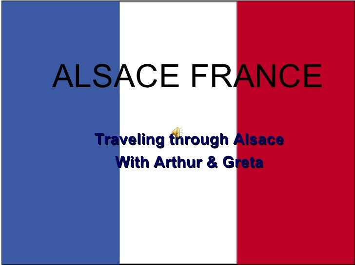 ALSACE FRANCE Traveling through Alsace With Arthur & Greta