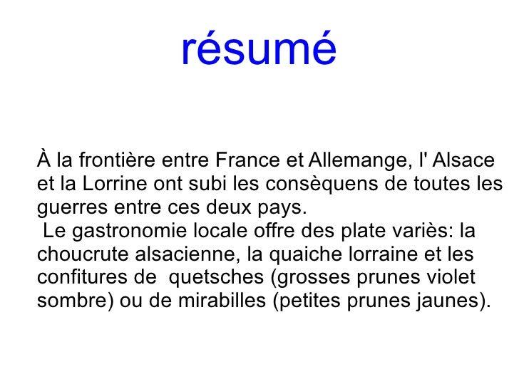 résumé À la frontière entre France et Allemange, l' Alsace et la Lorrine ont subi les consèquens de toutes les guerres ent...