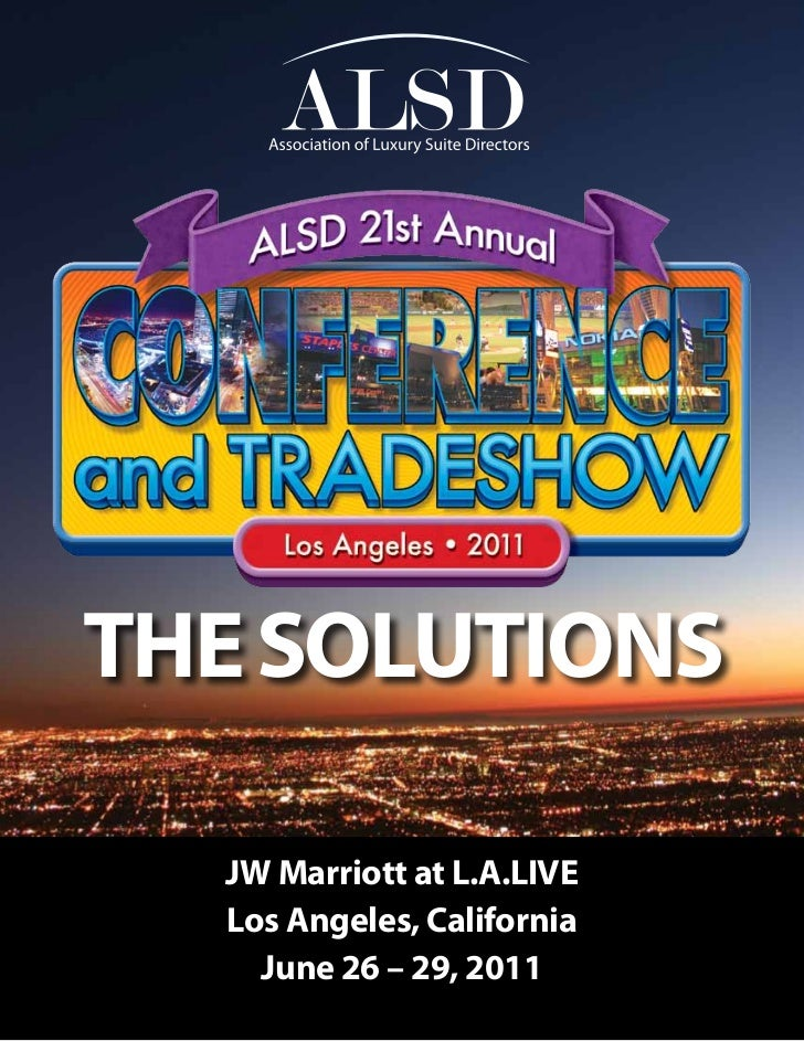 The SoluTionS  JW Marriott at l.A.liVe  los Angeles, California    June 26 – 29, 2011