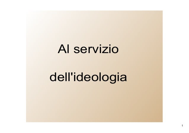 1 Alservizio dell'ideologia
