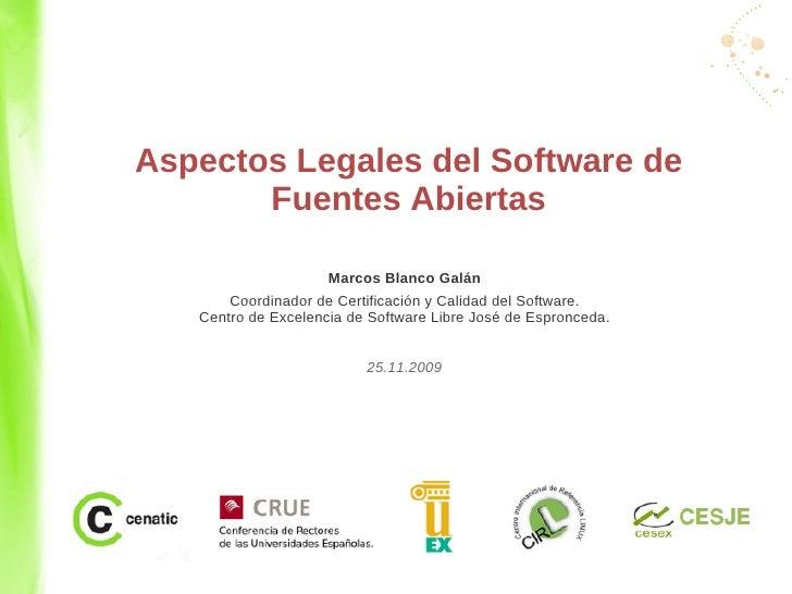 Aspectos Legales del Software de        Fuentes Abiertas                       Marcos Blanco Galán        Coordinador de C...