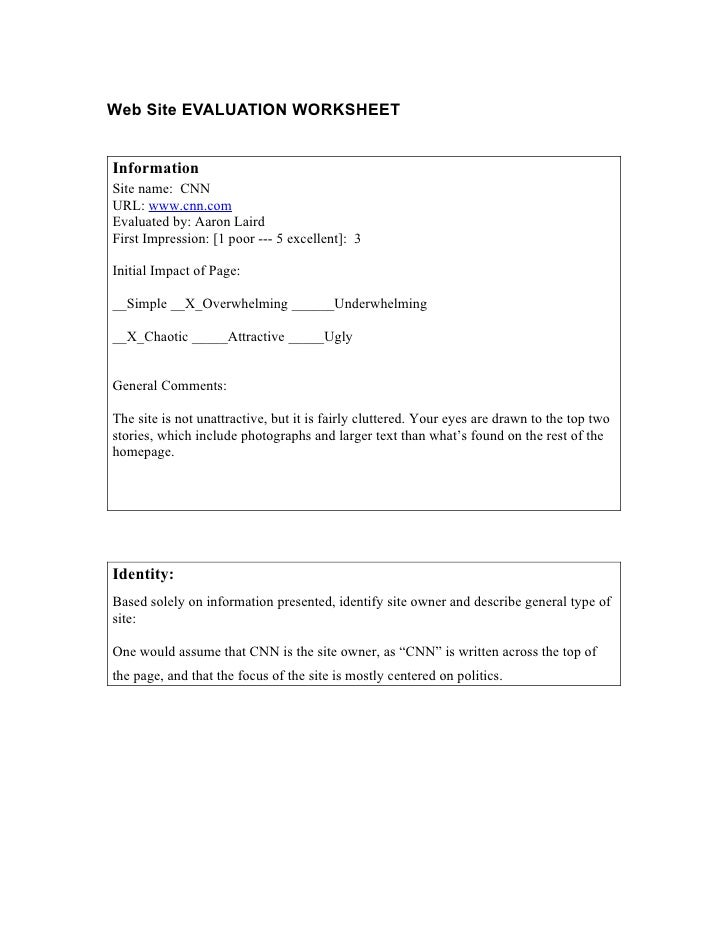 Web Site EVALUATION WORKSHEETInformationSite name: CNNURL: www.cnn.comEvaluated by: Aaron LairdFirst Impression: [1 poor -...