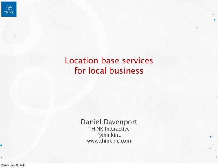 Location base services                          for local business                           Daniel Davenport             ...