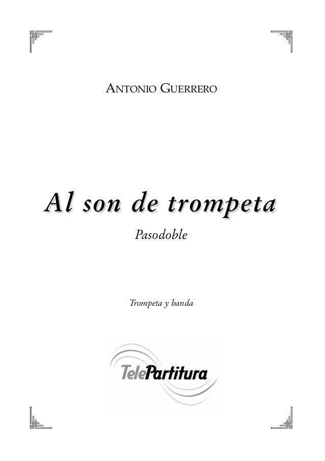 ANTONIO GUERRERO Al son de trompetaAl son de trompeta Pasodoble Trompeta y banda