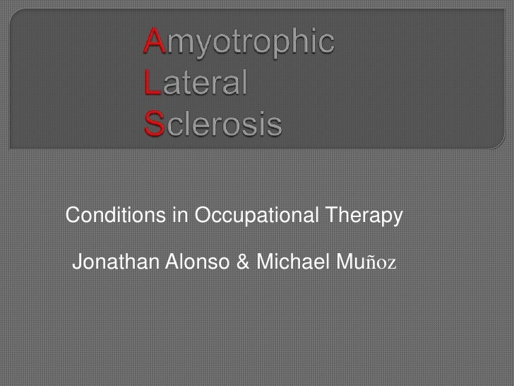 Conditions in Occupational TherapyJonathan Alonso & Michael Muñoz