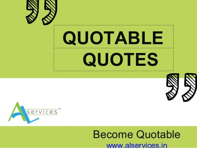 QUOTABLE QUOTES Become Quotable