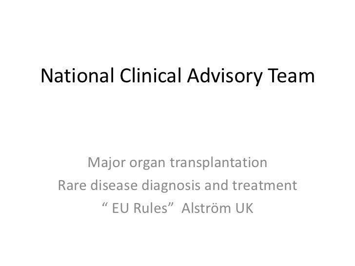 "National Clinical Advisory Team<br />Major organ transplantation<br />Rare disease diagnosis and treatment<br />"" EU Rules..."
