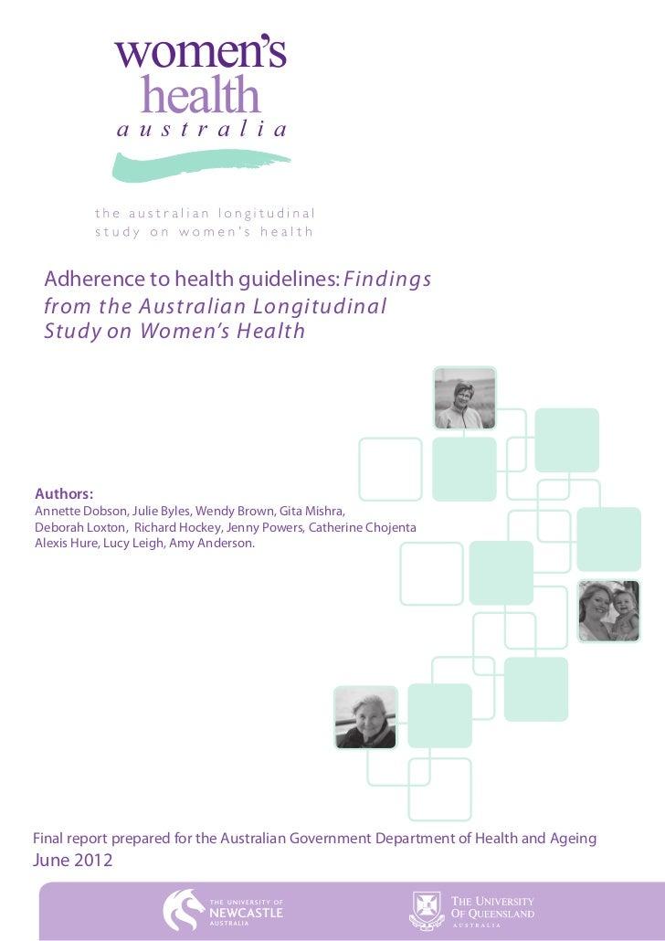 Findings from the Australian Longitudinal Study on Women's HealthAuthors:Annette Dobson, Julie Byles, Wendy Brown, Gita Mi...