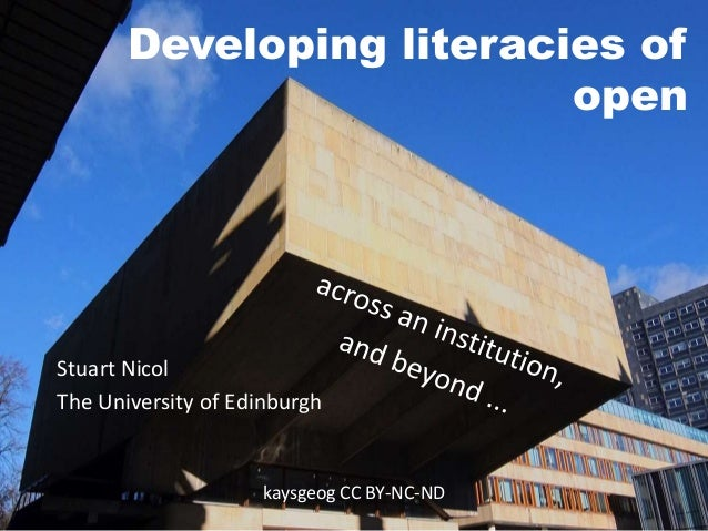 Developing literacies of open kaysgeog CC BY-NC-ND Stuart Nicol The University of Edinburgh