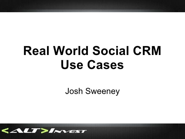 Real World Social CRM Use Cases Josh Sweeney