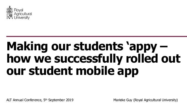 ALT Annual Conference, 5th September 2019 Marieke Guy (Royal Agricultural University) Making our students 'appy – how we s...