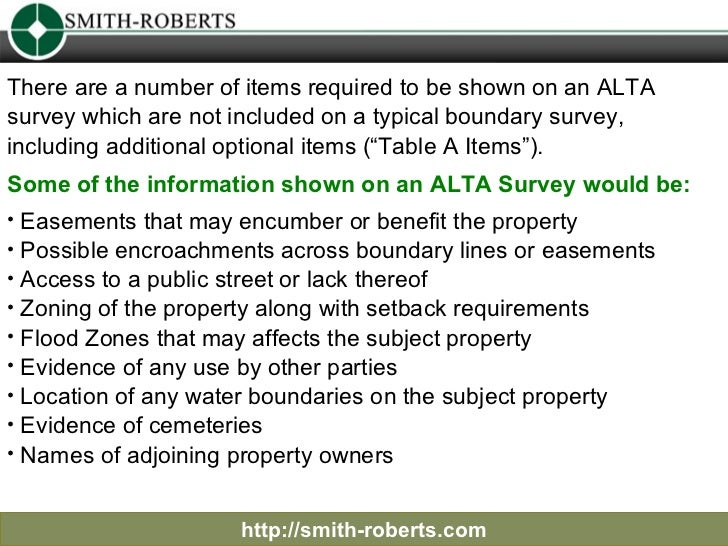 http://smith-roberts.com There are a number of items required to be shown on an ALTA survey which are not included on a ty...