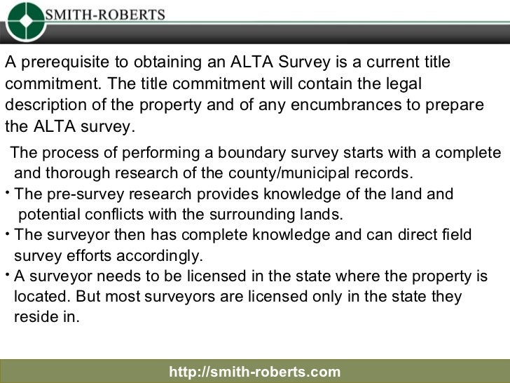 http://smith-roberts.com A prerequisite to obtaining an ALTA Survey is a current title commitment. The title commitment wi...