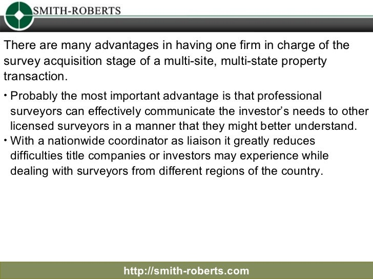 http://smith-roberts.com There are many advantages in having one firm in charge of the survey acquisition stage of a multi...