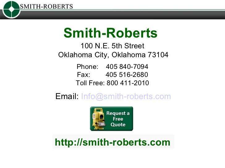 http://smith-roberts.com 100 N.E. 5th Street  Oklahoma City, Oklahoma 73104 Smith-Roberts  Email:  [email_address]   Phone...
