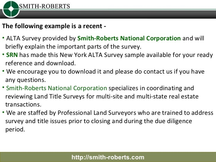 The following example is a recent -• ALTA Survey provided by Smith-Roberts National Corporation and will briefly explain t...