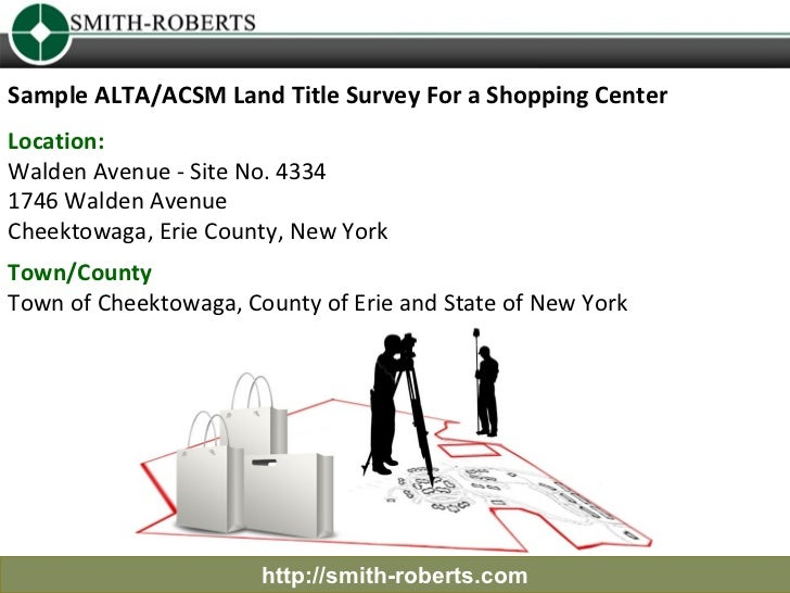 Sample ALTA/ACSM Land Title Survey For a Shopping CenterLocation:Walden Avenue - Site No. 43341746 Walden AvenueCheektowag...