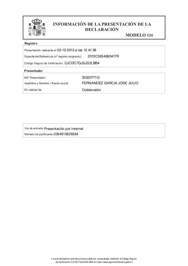 INFORMACIÓN DE LA PRESENTACIÓN DE LA DECLARACIÓN MODELO Registro Presentación realizada el Expediente/Referencia (nº regis...