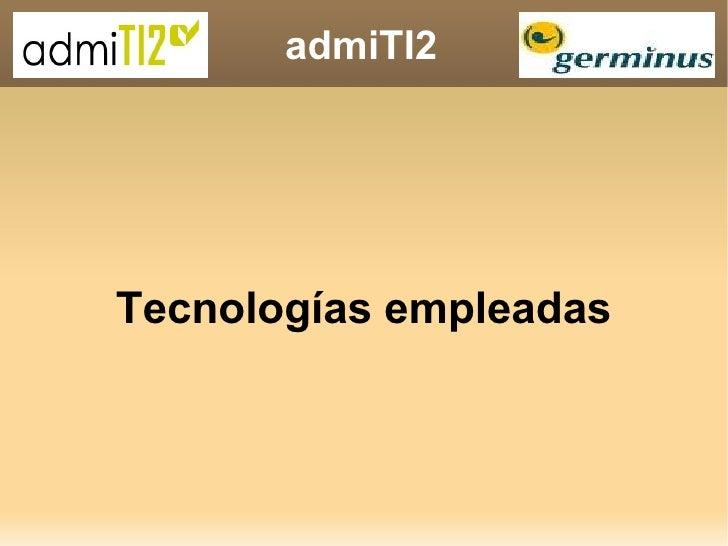 admiTI2 Tecnologías empleadas