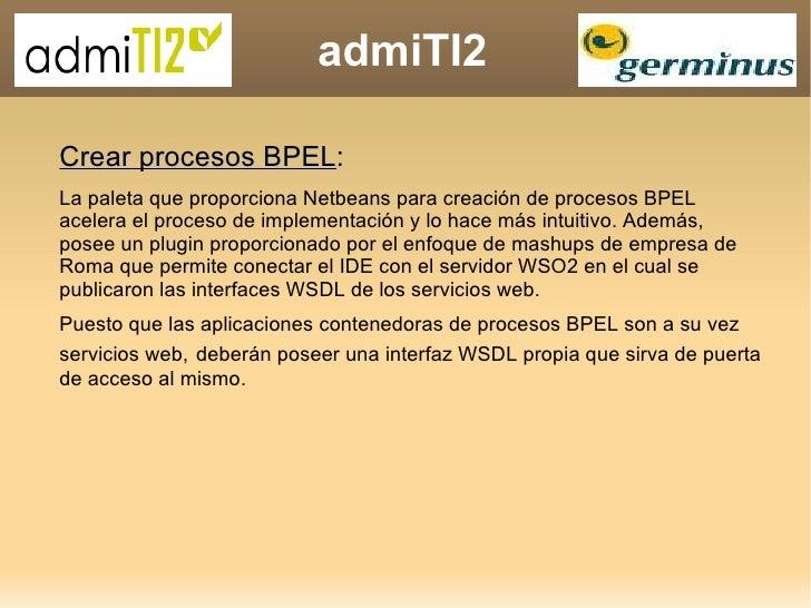 admiTI2 Crear procesos BPEL : La paleta que proporciona Netbeans para creación de procesos BPEL acelera el proceso de impl...