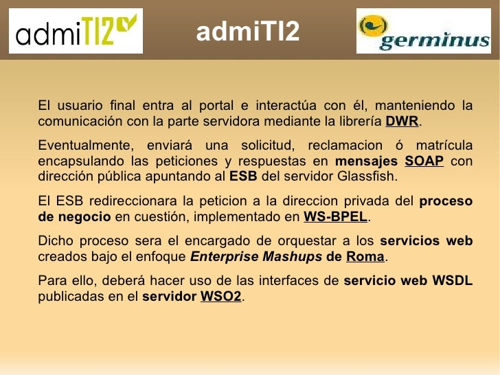 admiTI2 El usuario final entra al portal e interactúa con él, manteniendo la comunicación con la parte servidora mediante ...