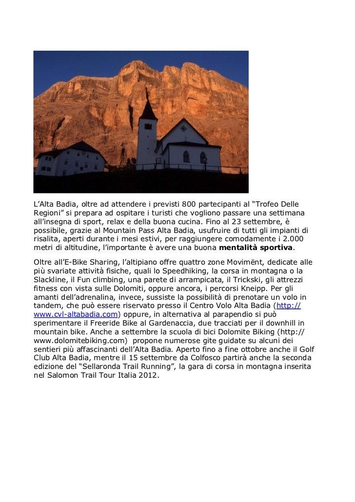 """L'Alta Badia, oltre ad attendere i previsti 800 partecipanti al """"Trofeo DelleRegioni"""" si prepara ad ospitare i turisti che..."""