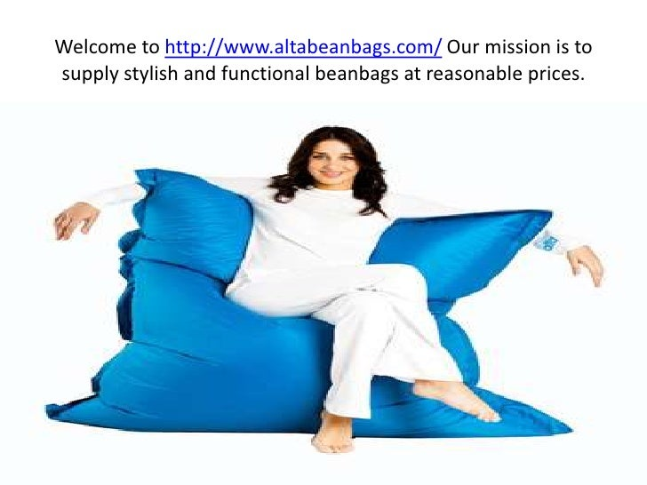 Welcome to http://www.altabeanbags.com/ Our mission is to supply stylish and functional beanbags at reasonable prices.  <b...