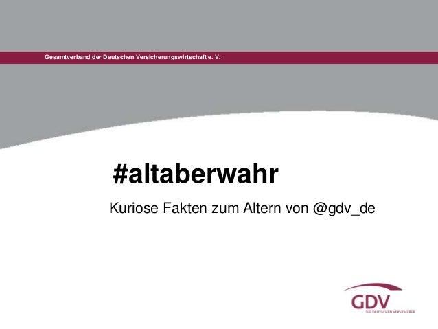 Gesamtverband der Deutschen Versicherungswirtschaft e. V. #altaberwahr Kuriose Fakten zum Altern von @gdv_de