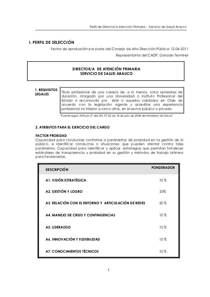 Perfil de Director/a Atención Primaria - Servicio de Salud AraucoI. PERFIL DE SELECCIÓN           Fecha de aprobación por ...