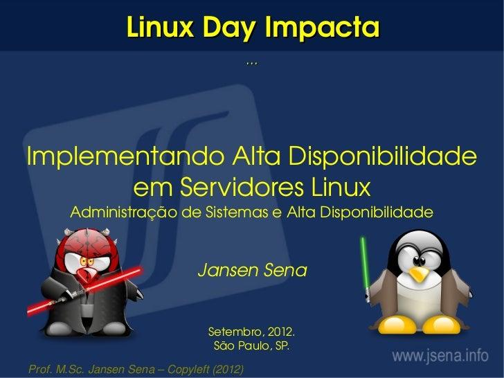 LinuxDayImpacta                                            ...ImplementandoAltaDisponibilidade       emServidoresLi...