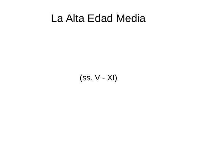 La Alta Edad Media (ss. V - XI)