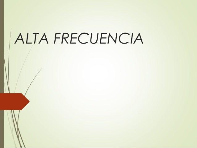 ALTA FRECUENCIA