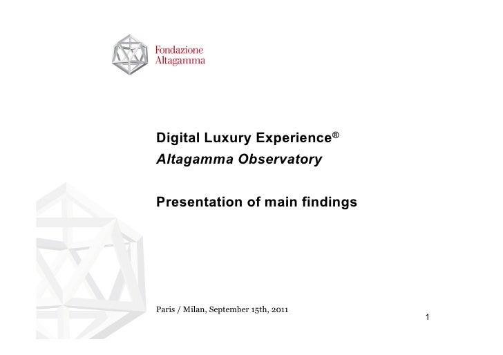 Digital Luxury Experience®Altagamma ObservatoryPresentation of main findingsParis / Milan, September 15th, 2011           ...