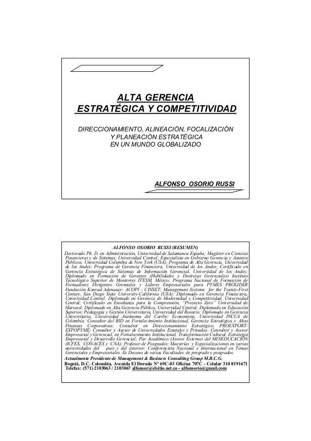 ALTA GERENCIA ESTRATÉGICA Y COMPETITIVIDAD DIRECCIONAMIENTO, ALINEACIÓN, FOCALIZACIÓN Y PLANEACIÓN ESTRATÉGICA EN UN MUNDO...