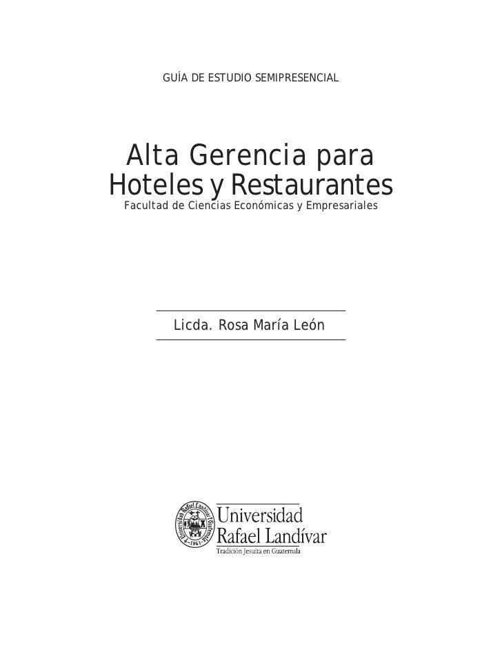 GUÍA DE ESTUDIO SEMIPRESENCIAL Alta Gerencia paraHoteles y Restaurantes Facultad de Ciencias Económicas y Empresariales   ...