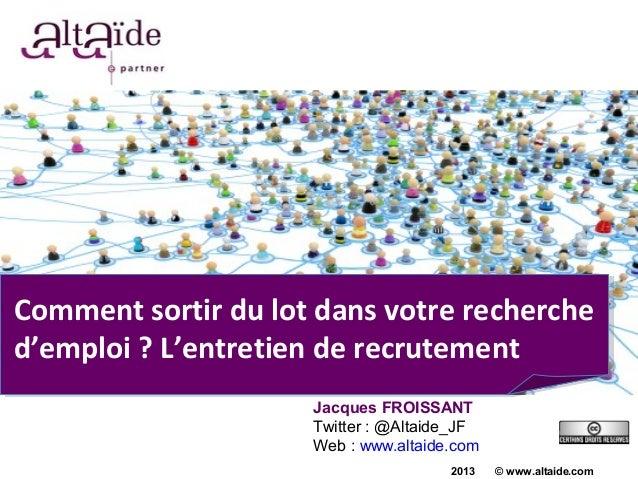 Comment sortir du lot dans votre recherched'emploi ? L'entretien de recrutement                     Jacques FROISSANT     ...