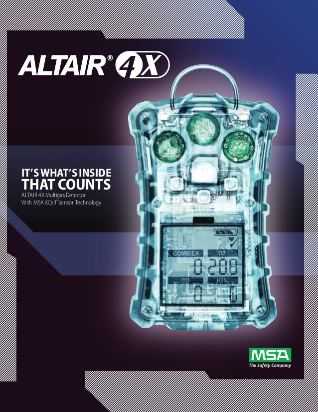 IT'S WHAT'S INSIDETHAT COUNTSAltAir 4X Multigas DetectorWith MSA XCell® Sensor technology