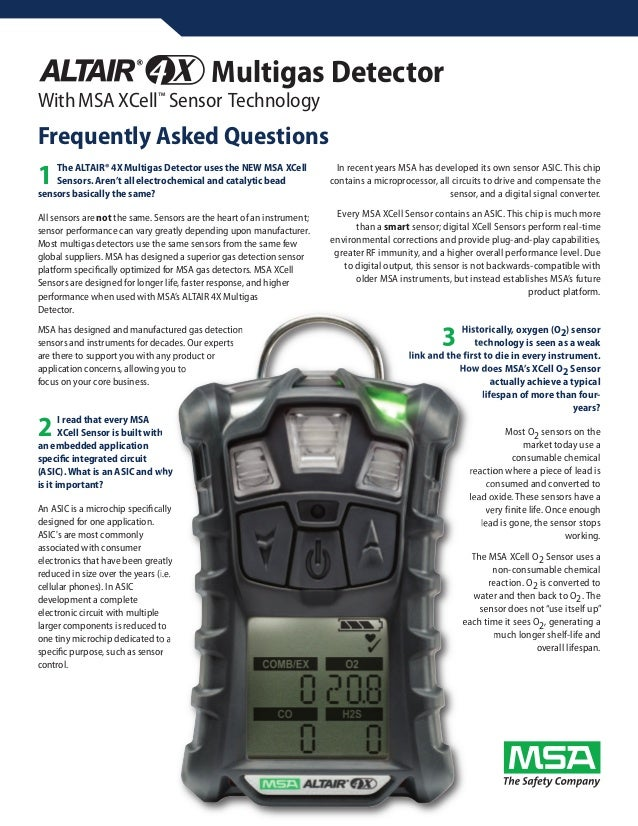 Multigas DetectorWith MSA XCell™ Sensor TechnologyFrequently Asked Questions    The ALTAIR® 4X Multigas Detector uses the ...